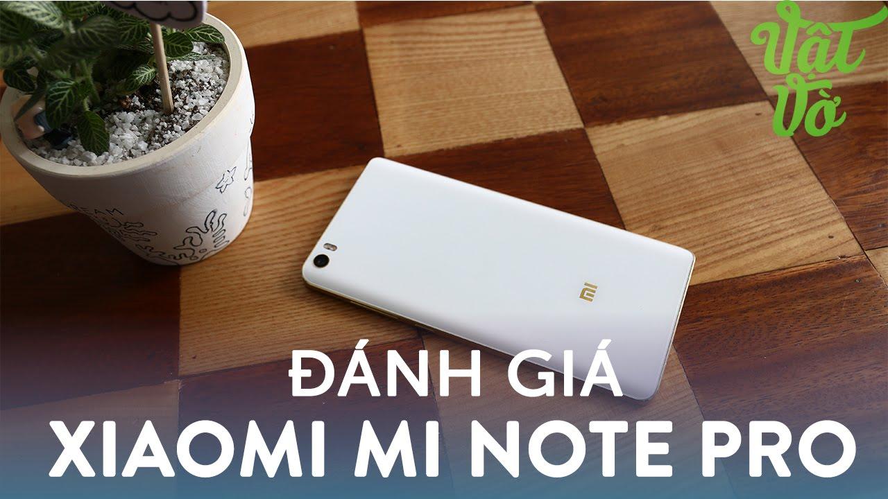 Vật Vờ| Đánh giá chi tiết Xiaomi Mi Note Pro: flagship tầm giá 7 triệu