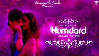Humdard (Slowed+Reverb) - Luckys Music