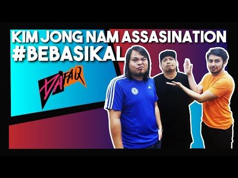 KIM JONG-NAM ASSASINATION, #BEBASIKAL   DA FAQ FRIDAY