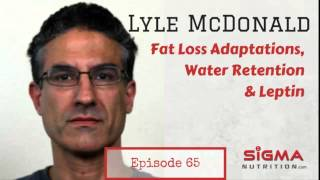 Lyle McDonald On: Metabolic Adaptations To Fat Loss