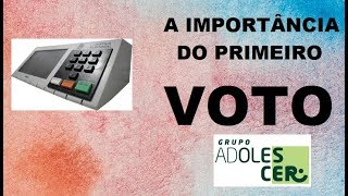 A importância do Primeiro Voto