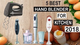 5 Best Hand Blenders For Kitchen In India 2018