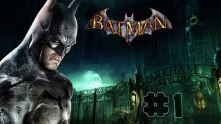 Batman: Arkham Asylum - Walkthrough - Part 1 (PC) [HD]