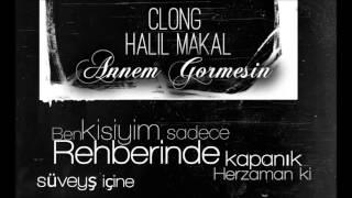 Clong ft. Halil Makal - Annem Görmesin (Lyric Video)