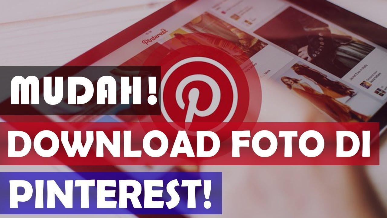 2 Cara Download Foto Di Pinterest Via Pc Hp Mudah