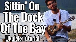 Otis Redding - Sittin' On The Dock Of The Bay - Ukulele Tutorial With Play Along
