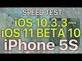 iPhone 5S Speed Test iOS 10.3.3 vs iOS 11 Beta 10 / Public Beta 9 Build 15A5372a