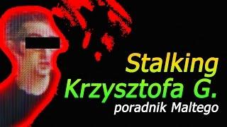 Stalking - program Maltego w praktyce... i Krzysztof G. | PORADNIK OSINT