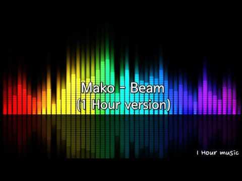 Mako - beam (1 Hour version)