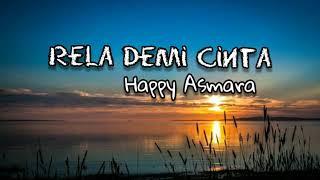 Download Lagu Rela Demi Cinta (Lirik) - Happy Asmara mp3