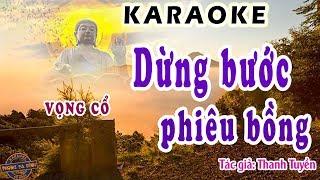 Karaoke vọng cổ | Dừng bước phiêu bồng | dây đào (Rê) |