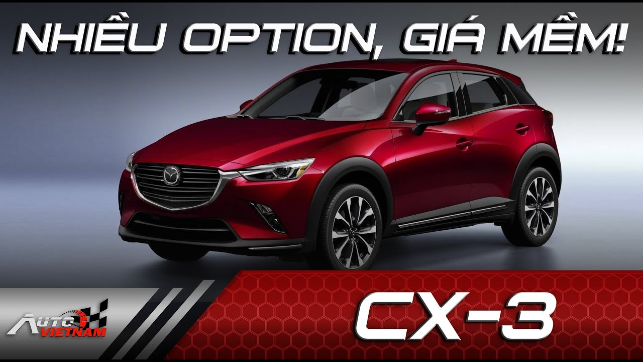Mazda CX-3 '' Nhiều trang bị, nhưng vận hành yếu? '' - News 28.
