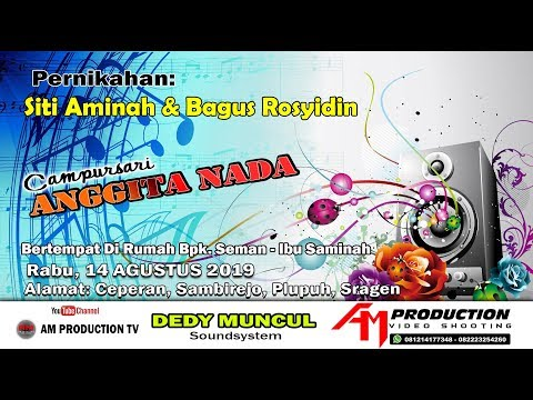 Live Streaming C. ANGGITA NADA // DEDY MUNCUL Soundsystem // AM PRODUCTION TV // 14.08.2019