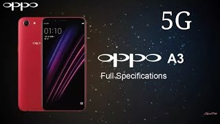 Oppo A3 2018 Price, Specs, first look, Unboxing and Review