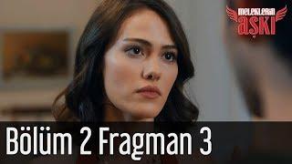 Meleklerin Aşkı 2. Bölüm 3. Fragman