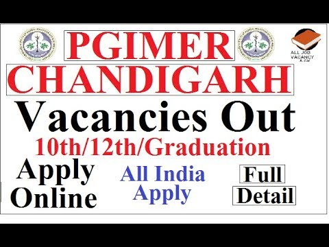 PGIMER CHANDIGARH Vacancies Out | APPLY ONLINE | Full Detail | Latest  Recruitment 2018-19 |