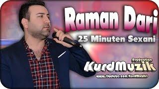 Raman Dari - 25 Minuten Sexani - 2016 - KurdMuzik Production