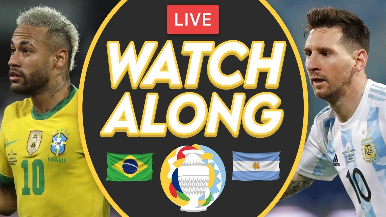 ARGENTINA VS BRAZIL LIVE Stream Watchalong - Copa America 2021 (Final)
