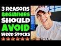 3 Reasons Beginner Traders Should Avoid WEED Penny Stocks