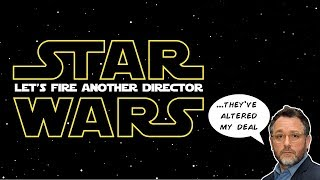 Star Wars: Episode IX - Let's Fire ANOTHER Director