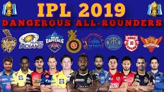 IPL 2019 ALL TEAM DANGEROUS ALL-ROUNDERS | ALL Team Squads IPL2019 | CSK,SRH,DC,KKR,RR,MI,KXIP,RCB
