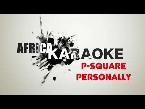 P-Square - Personally | Karaoke Version ( instrumental + Lyrics)