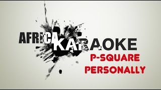 P-Square - Personally | Karaoke Version ( instrumental + Lyrics)