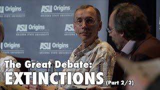 The Great Debate: EXTINCTIONS (OFFICIAL) - (Part 2/2)