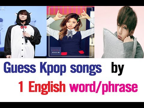Guess Kpop songs with ONE English word/phrase #1