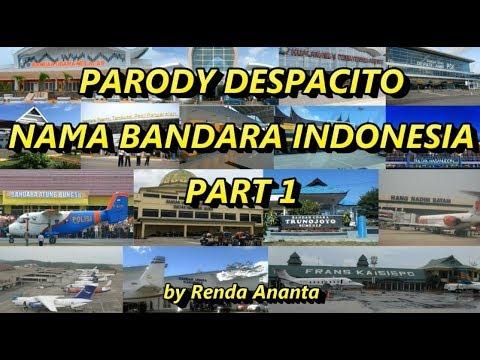 Parody Despacito Nama Bandara Indonesia Part 1 - Renda Ananta