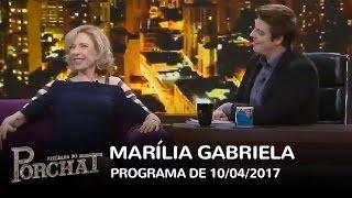 Baixar Programa do Porchat (completo) - Marília Gabriela   10/04/2017