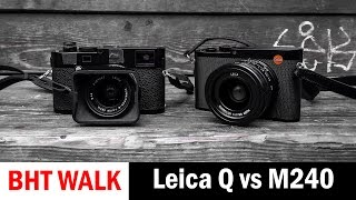 Street Photo Review: Leica Q versus Leica M240