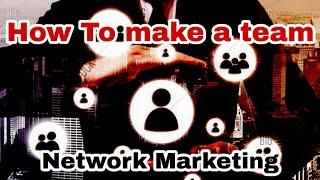 Network marketing || how to make Team|| टीम कैसे बनाएं ||