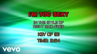 Right Said Fred - I'm Too Sexy (Karaoke)
