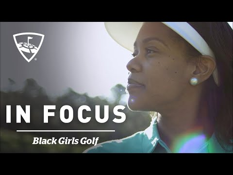 Black Girls Golf | In Focus | Topgolf