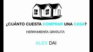 ¿Cuánto dinero cuesta comprar una casa? + Herramienta GRATUITA | ALEX DAI