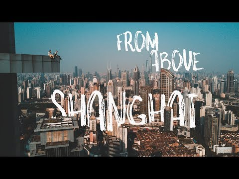 SHANGHAI VIEWS from the ROOFS - Urban Exploration 2017