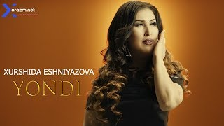 Xurshida Eshniyazova - Yondi | Хуршида Эшниёзова - Ёнди