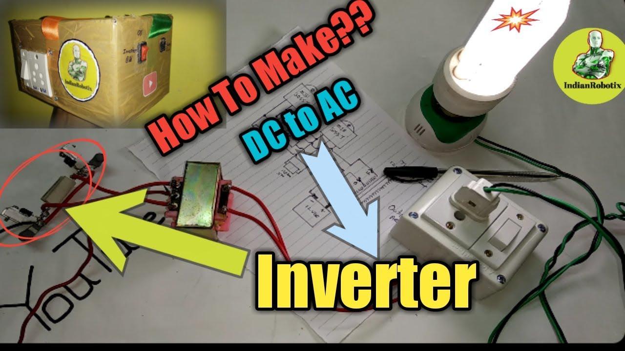 How To Make A Inverter At Home Circuit Diagram Making Testing Invertor For Wiring Indianrobotix