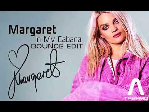 Margaret - In My Cabana (TABARO Bounce Edit) [ HQ ] 320 Kbps