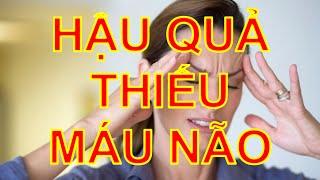 Thieu Mau Nao - Hậu quả của bệnh thiếu máu não