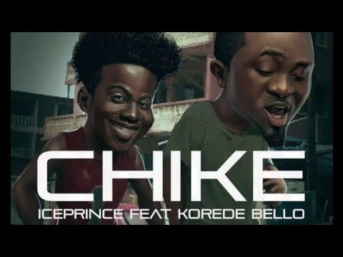 Ice Prince - CHIKE (ft. Korede Bello) (Lyric Video)