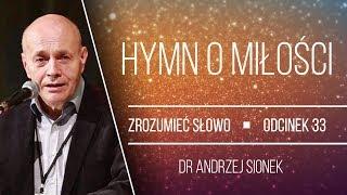 dr Andrzej Sionek | Hymn o miłości | Zrozumieć Słowo [#33]