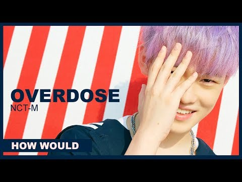 How Would NCT-M (China Line) Sing 'Overdose'' By EXO-M