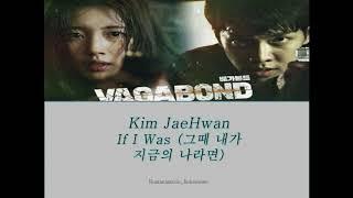Kim Jaehwan - If I Was Ost Vagabond (lyrics)