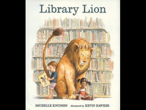 Library Lion by Michelle Knudsen - YouTube