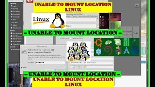 """Solution to LINUX error """"Unable to Mount Location"""" here is how to FIX it!"""
