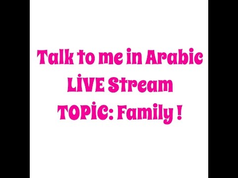 Talk to me in Arabic 1 Family !