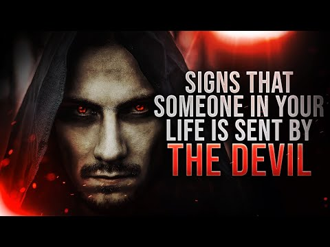 Don't IGNORE These DEMONIC Signs That Someone In Your Life Is Sent By The Devil