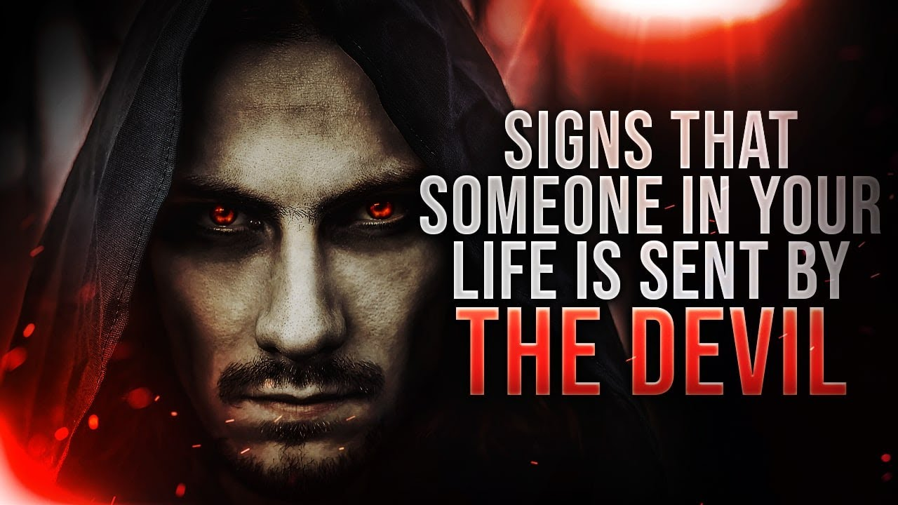 Download Don't IGNORE These DEMONIC Signs That Someone In Your Life Is Sent By The Devil